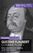Gustave Flaubert, l'« homme-plume »