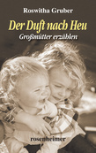 Der Duft nach Heu - Großmütter erzählen