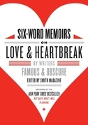 Six-Word Memoirs on Love and Heartbreak