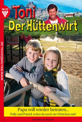 Toni der Hüttenwirt 52 - Heimatroman