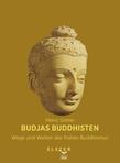 Budjas Buddhisten - Wege und Welten des frühen Buddhismus