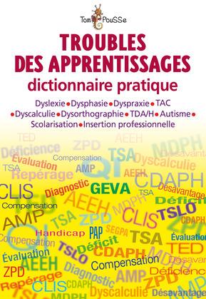 Troubles des apprentissages Dictionnaire pratique