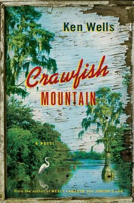 Crawfish Mountain: A Novel