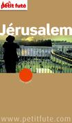 Jérusalem 2016 Petit Futé (avec cartes, photos + avis des lecteurs)