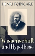 Wissenschaft und Hypothese (Vollständige deutsche Ausgabe)