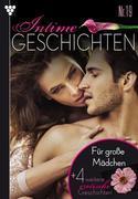 Intime Geschichten 19 - ...für große Mädchen - Erotik