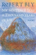 My Sentence Was a Thousand Years of Joy