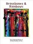 Brassbones & Rainbows, The Collected Works of Shirley Bradley LeFlore