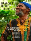 Branches of the Tree of Life, The Collected Poems of Abiodun Oyewole, 1969-2013
