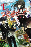 Black Bullet, Vol. 1: Those Who Would Be Gods