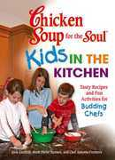 Chicken Soup for the Soul Kids in the Kitchen: Tasty Recipes and Fun Activities for Budding Chefs