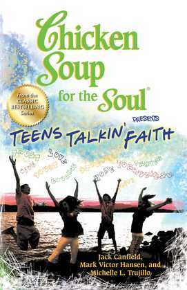 Chicken Soup for the Soul Presents Teens Talkin' Faith