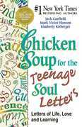 Chicken Soup for the Teenage Soul Letters: Letters of Life, Love and Learning