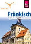 Reise Know-How Kauderwelsch Fränkisch - das Deutsch der Franken: Kauderwelsch-Sprachführer Band 186