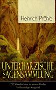 Unterharzische Sagensammlung (267 Geschichten in einem Buch - Vollständige Ausgabe)