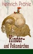 Kinder- und Volksmärchen (81 Geschichten in einem Buch - Vollständige Ausgaben)