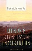 Rheinlands schönste Sagen und Geschichten (Illustrierte Ausgabe)