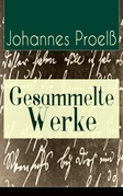 Gesammelte Werke (31 Titel in einem Buch - Vollständige Ausgaben)