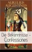 Augustinus: Die Bekenntnisse - Confessiones