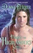 Donna Fletcher - Under the Highlander's Spell