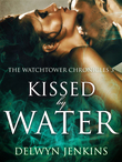 Kissed by Water: The Watchtower Chronicles 3