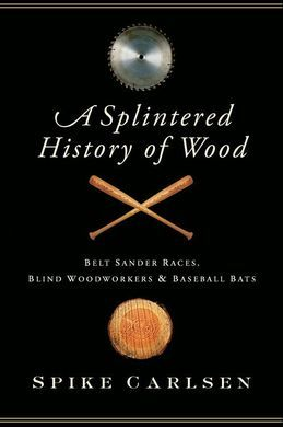 A Splintered History of Wood