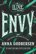Anna Godbersen - Envy: A Luxe Novel