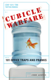 Cubicle Warfare: 101 Office Traps and Pranks