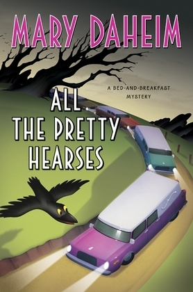 All the Pretty Hearses: A Bed-and-Breakfast Mystery