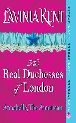 Annabelle, The American: The Real Duchesses of London