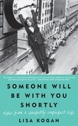 Someone Will Be with You Shortly: Notes from a Perfectly Imperfect Life