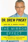The Mirror Effect: How Celebrity Narcissism Is Seducing America