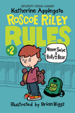 Roscoe Riley Rules #2: Never Swipe a Bully's Bear