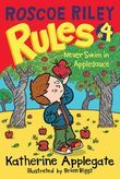 Roscoe Riley Rules #4: Never Swim in Applesauce