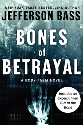 Bones of Betrayal: A Body Farm Novel