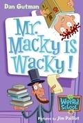 My Weird School #15: Mr. Macky Is Wacky!