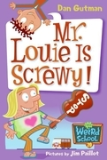 My Weird School #20: Mr. Louie Is Screwy!