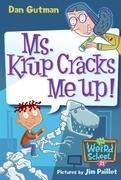 Ms. Krup Cracks Me Up!