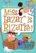 My Weird School #9: Miss Lazar Is Bizarre!