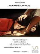 """Nardo ed Alabastro. Dal """"cabaret liturgico"""" alla Divina Bellezza nella Liturgia e nella Musica Sacra"""