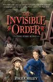 The Invisible Order, Book Two: The Fire King
