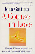 A Course in Love: A Self-Discovery Guide for Finding Your