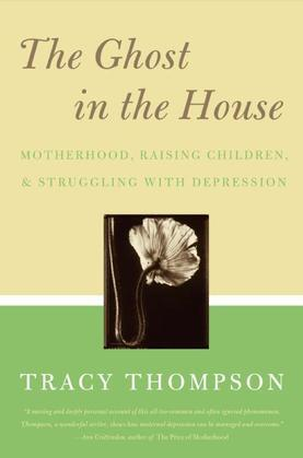 The Ghost in the House: Motherhood, Depression and the Legacy of