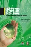 Incubadora de empresas en Colombia. Balance y recomendaciones de política