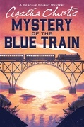 The Mystery of the Blue Train: Hercule Poirot Investigates