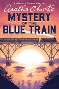Agatha Christie - The Mystery of the Blue Train: Hercule Poirot Investigates