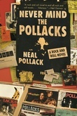 Never Mind the Pollacks: The Literary Music of Neal Pollack
