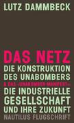 DAS NETZ - Die Konstruktion des Unabombers & Das »Unabomber-Manifest«: Die Industrielle Gesellschaft und ihre Zukunft