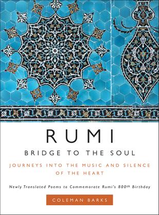 Rumi: Bridge to the Soul