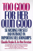 Too Good For Her Own Good: Breaking Free from the Burden of Female